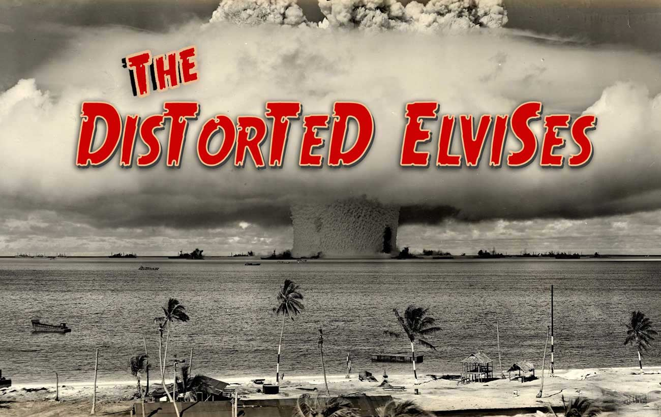 The Distorted Elvises